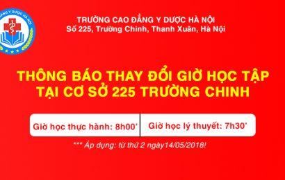 Thông báo thay đổi  giờ học tập  tại cơ sở Hà Nội – 225 Trường Chinh