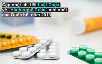"""Cập nhật chi tiết Luật Dược về """"Hành nghề Dược"""" mới nhất của Quốc hội"""